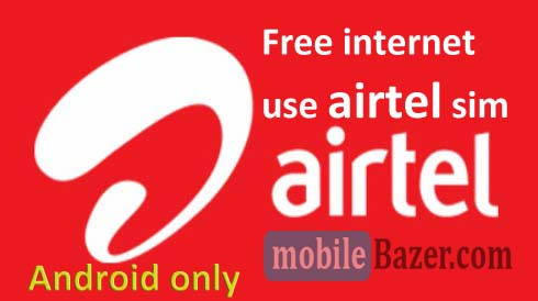 Free internet USE airtel SIM Only Android